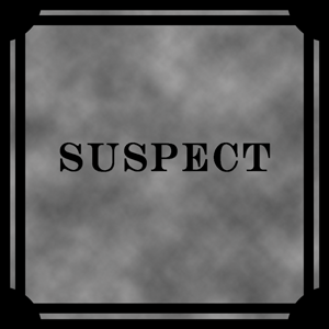 S is for Suspect or Suspicious
